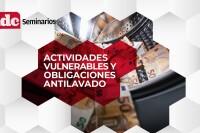 Seminario: Actividades vulnerables y obligaciones antilavado